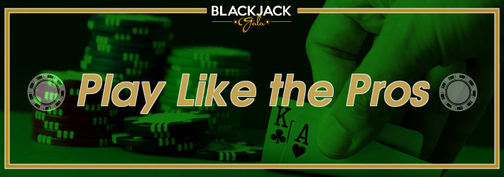 How to Play Blackjack Like a Pro