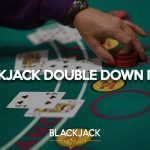 How Double Down Works in Blackjack